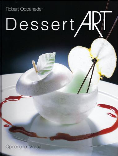 """""""Dessert ART"""", Robert Oppeneder"""